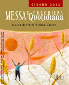 Libro Messa quotidiana. Riflessioni di fratel MichaelDavide. Giugno 2013 MichaelDavide Semeraro