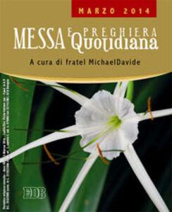 Libro Messa quotidiana. Riflessioni di fratel MichaelDavide. Marzo 2014 MichaelDavide Semeraro