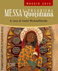 Foto Cover di Messa quotidiana. Riflessioni di fratel MichaelDavide. Maggio 2014, Libro di MichaelDavide Semeraro, edito da EDB