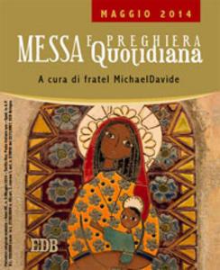 Libro Messa quotidiana. Riflessioni di fratel MichaelDavide. Maggio 2014 MichaelDavide Semeraro