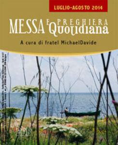 Foto Cover di Messa quotidiana. Riflessioni alle letture di fratel MichaelDavide. Luglio-Agosto 2014, Libro di MichaelDavide Semeraro, edito da EDB