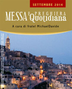 Foto Cover di Messa quotidiana. Riflessioni di fratel MichaelDavide. Settembre 2014, Libro di MichaelDavide Semeraro, edito da EDB