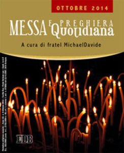 Foto Cover di Messa quotidiana. Riflessioni alle letture di fratel MichaelDavide. Ottobre 2014, Libro di MichaelDavide Semeraro, edito da EDB
