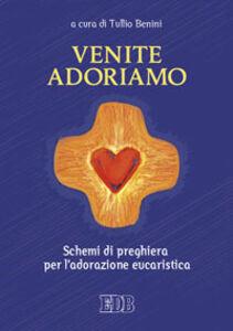 Libro Venite, adoriamo. Schemi di preghiera per l'adorazione eucaristica