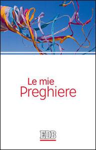 Libro Le mie preghiere Franca Longhi