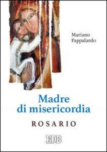 Libro Madre di misericordia. Rosario Mariano Pappalardo