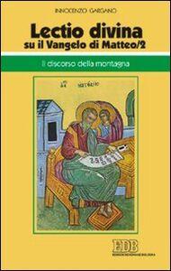 Libro «Lectio divina» su il Vangelo di Matteo. Vol. 2: Il discorso della montagna. Guido I. Gargano