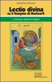 «Lectio divina» su il Vangelo di Matteo. Vol. 2: Il discorso della montagna.