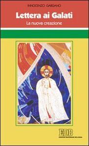 Lettera ai Galati. La nuova creazione