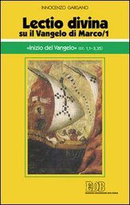 Libro «Lectio divina» su il Vangelo di Marco. Vol. 1: «Inizio del Vangelo». Guido I. Gargano