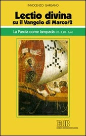 «Lectio divina» su il Vangelo di Marco. Vol. 2: La parola come lampada (cc. 3,20-6,6).