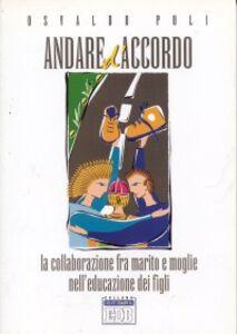 Foto Cover di Andare d'accordo. La collaborazione fra marito e moglie nell'educazione dei figli, Libro di Osvaldo Poli, edito da EDB