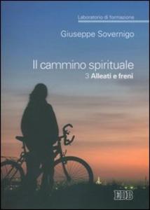 Libro Il cammino spirituale. Laboratorio di formazione. Vol. 3: Alleati e freni. Giuseppe Sovernigo