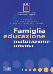 Libro Famiglia, educazione, maturazione umana
