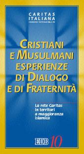 Cristiani e musulmani. Esperienze di dialogo e fraternità. La rete Caritas in territori a maggioranza islamica