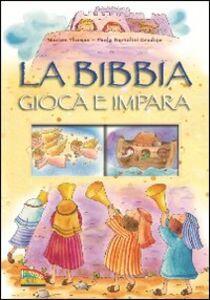 Foto Cover di La Bibbia. Gioca e impara, Libro di Marion Thomas,Paola Bertolini Grudina, edito da EDB
