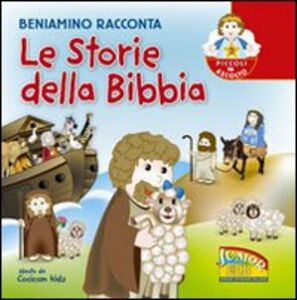 Libro Beniamino racconta le storie della Bibbia