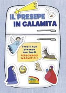 Libro Il presepe in calamita. Crea il tuo presepe con tanti personaggi magnetici. Con magneti Cristina Petit
