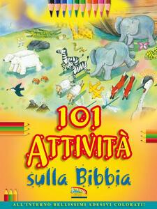 101 attività sulla Bibbia. Con adesivi - Bethan James,Honor Ayres - copertina