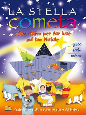 La stella cometa. Libro attivo per far luce sul tuo Natale. Ediz. a colori