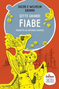 Sette grandi fiabe - Jacob Grimm,Wilhelm Grimm - copertina
