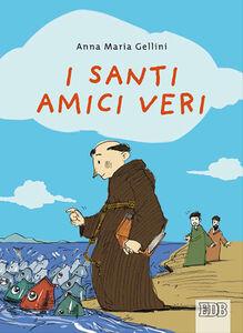 Libro I santi, amici veri Anna M. Gellini