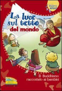 Libro La luce sul tetto del mondo. Il buddhismo raccontato ai bambini