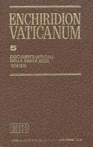 Enchiridion Vaticanum. Vol. 5: Documenti ufficiali della Santa Sede (1974-1976).