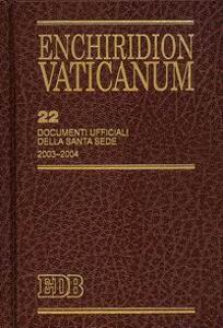 Enchiridion Vaticanum. Vol. 22: Documenti ufficiali della Santa Sede (2003-2004).