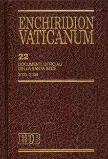 Enchiridion Vaticanum. Vol. 22: Documenti ufficiali della Santa Sede (2003-2004)..pdf