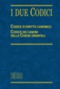 I due codici. Codice di diritto canonico. Codice dei canoni delle Chiese orientali - copertina