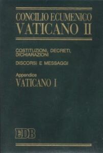 Concilio ecumenico Vaticano II. Costituzioni, decreti, dichiarazioni, discorsi e messaggi. Costituzioni dogmatiche del Vaticano I (1992)