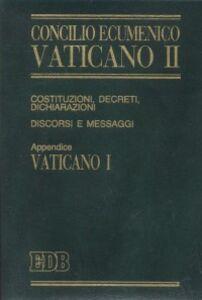 Libro Concilio ecumenico Vaticano II. Costituzioni, decreti, dichiarazioni, discorsi e messaggi. Costituzioni dogmatiche del Vaticano I (1992)