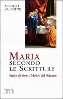 Maria secondo le Scritture. Figlia di Sion e madre del Signore.pdf