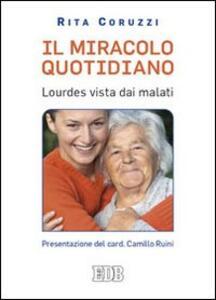Il miracolo quotidiano. Lourdes vista dai malati