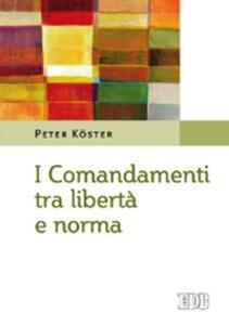I comandamenti tra libertà e norma