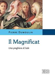 Il Magnificat. Una preghiera di lode
