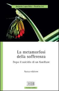 La metamorfosi della sofferenza. Dopo il suicidio di un familiare
