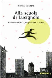 Libro Alla scuola di Lucignolo. Gli adolescenti e la trasgressione notturna Giovanni Tagliaferro