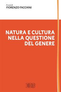 Foto Cover di Natura e cultura nella questione del genere, Libro di  edito da EDB