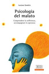 Psicologia del malato. Comprendere la sofferenza, accompagnare la speranza
