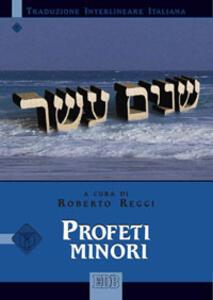 Profeti minori. Versione interlineare in italiano