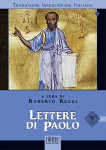 Libro Lettere di Paolo. Versione interlineare in italiano
