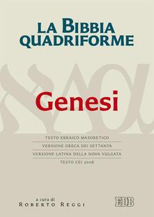 La Bibbia quadriforme. Genesi. Testo ebraico masoretico, versione greca dei Settanta, versione latina della Nova Vulgata, testo CEI 2008.pdf