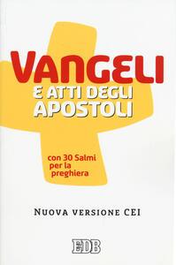 Vangeli e Atti degli apostoli con trenta salmi per la preghiera. Nuova versione CEI - copertina