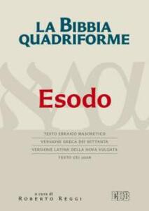 La Bibbia quadriforme. Esodo. Testo ebraico masoretico, versione greca dei Settanta, versione latina della Nova Vulgata, testo CEI 2008 - copertina