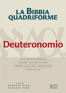 La Bibbia quadriforme. Deuteronomio. Testo ebraico masoretico, versione greca dei Settanta, versione latina della Nova Vulgata, testo CEI 2008.pdf