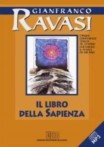 Il Libro della Sapienza. Cinque conferenze tenute al Centro culturale S. Fedele di Milano