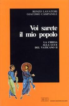 Voi sarete il mio popolo. La chiesa alla luce del Vaticano II - Renzo Lavatori,Giacomo Campanile - copertina