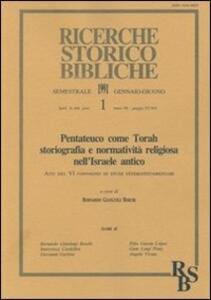 Pentateuco come Torah: storiografia e normatività religiosa nell'Israele antico. Atti del 6º Convegno di studi veterotestamentari